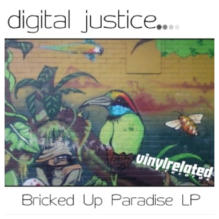 Bricked Up Paradise (Album) by Digital Justice