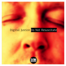 Do Not Resuscitate (Album) by Digital Justice