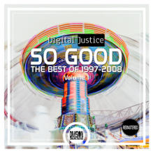 So Good - The Best Of 1997-2008: Volume 1 By Digital Justice