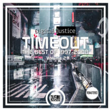 TimeOut - The Best Of 1997-2008: Volume 2 By Digital Justice