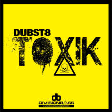 Toxik (Album) by Dubst8